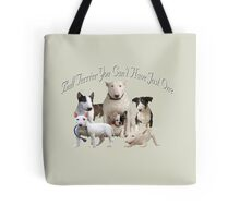 Bull Terrier Can't Have Just One Tote Bag