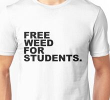 Free Weed For Students Unisex T-Shirt