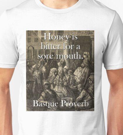 Honey Is Bitter - Basque Proverb Unisex T-Shirt