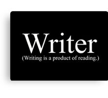 "Writer (Writing is a product of reading.) From the ""Dress As You Are"" collection. Canvas Print"