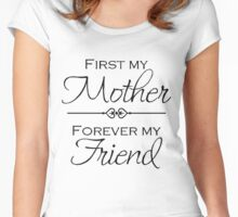 My Mother forever my friend Women's Fitted Scoop T-Shirt