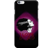 I Love Dead, Bride of Frankenstein iPhone Case/Skin
