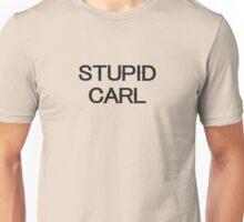 Stupid Carl - Wynonna Earp inspired Unisex T-Shirt