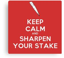 Sharpen Your Stake! Canvas Print