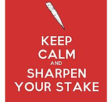 Sharpen Your Stake! Photographic Print