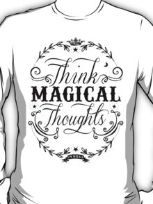 Think Magical Thoughts T-Shirt
