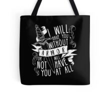 I Will Have You Without Armour | Six of Crows Tote Bag