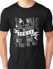 I Will Have You Without Armour | Six of Crows Unisex T-Shirt