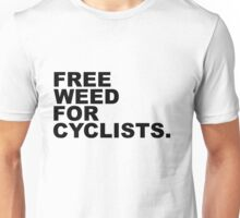 Free Weed For Cyclists Unisex T-Shirt
