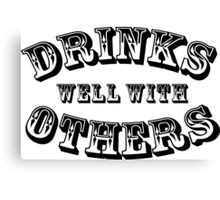 Drinks Well With Others Vintage Style Canvas Print