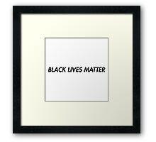 Black Lives Matter - Black Framed Print