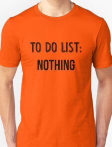 To Do List: Nothing Unisex T-Shirt