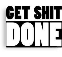 Funny Motivational Get Shit Done Gifts Canvas Print