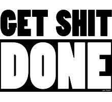 Funny Motivational Get Shit Done Gifts Photographic Print