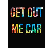 Vine: Get out me car! Photographic Print