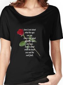 Love is about what the heart sees and the soul feels Women's Relaxed Fit T-Shirt