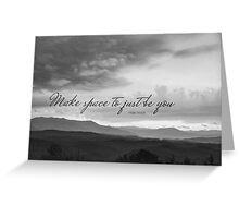 Make Space to Just Be You Greeting Card
