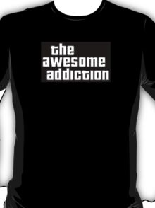 The Awesome Addiction Merchandise T-Shirt