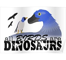 All Birds Are Dinosaurs Poster