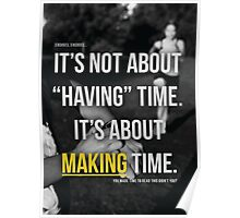 Excuses - It's Not About Having Time Poster
