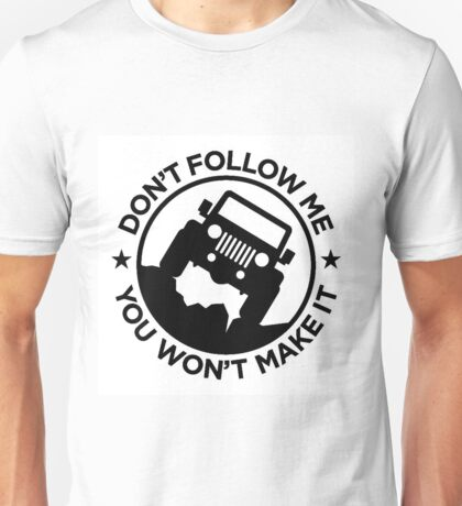 Dont follow me Unisex T-Shirt