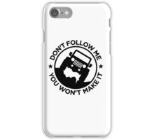 Dont follow me iPhone Case/Skin