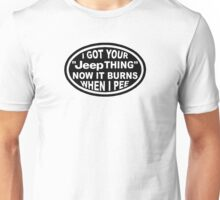 I got your Jeep thing Unisex T-Shirt