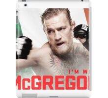 Ufc 202 Im With McGregor Here to Takeover iPad Case/Skin