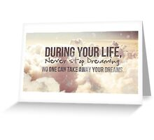 Quote - Never Stop Dreaming - Life Greeting Card