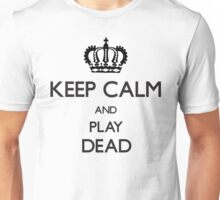 Cool Funny Keep Calm And Play Dead  Unisex T-Shirt