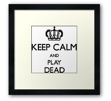 Cool Funny Keep Calm And Play Dead  Framed Print