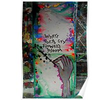 where poets cry flowers bloom Poster