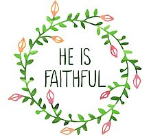 He is Faithful - Bible Verse Photographic Print