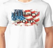 Hillary 2016 destressed flag Unisex T-Shirt