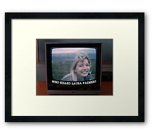 Who Killed Laura Palmer? Framed Print