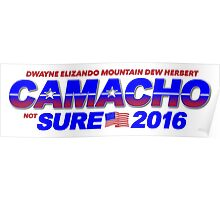 CAMACHO / not SURE - 2016 for Presidential - Idiocracy Party Poster