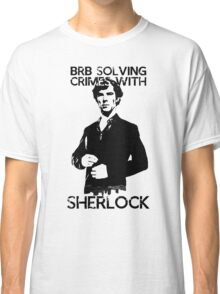 Would you like to solve crimes? Classic T-Shirt