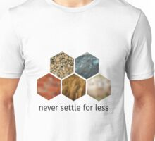 Never Settle for Less Unisex T-Shirt