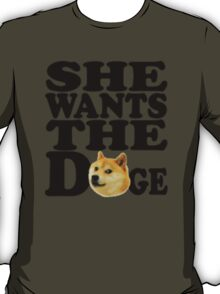 She Wants the Doge T-Shirt