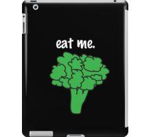 eat me. (broccoli) <white text> iPad Case/Skin