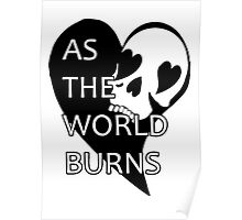 As the world burns  Poster