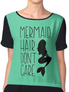 Mermaid Hair Dont Care // Funny text tee Chiffon Top