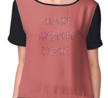 Make Money Chiffon Top