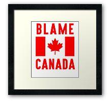 Blame Canada Framed Print