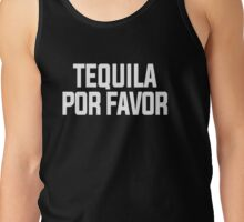 Tequila por favor Tank Top
