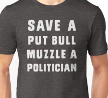 Save a pit bull, muzzle a politician  Unisex T-Shirt
