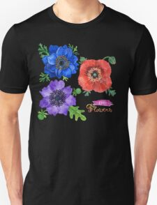 I Love Flowers Unisex T-Shirt