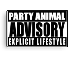 Party Animal Advisory Explicit Life Style Canvas Print