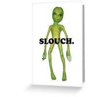 wacky alien - slouch Greeting Card