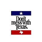 Don't mess with Texas by wandu